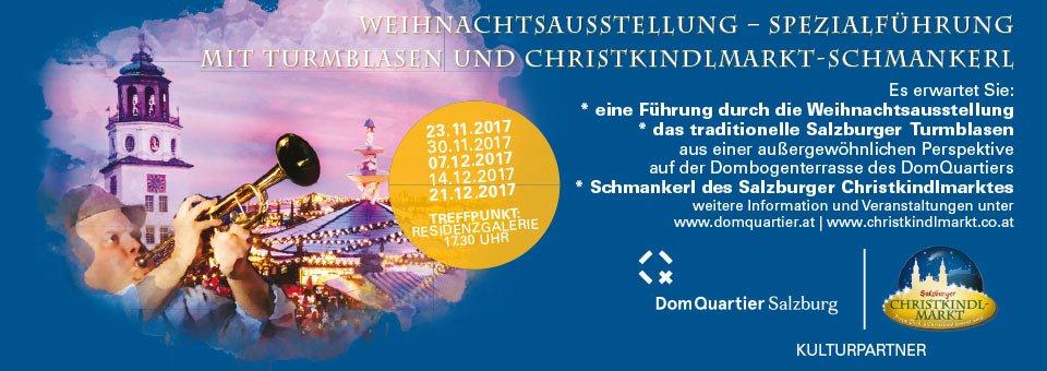 DomQuartier Spezialführung mit traditionellem Salzburger Turmblasen und Schmankerln des Salzburger Christkindlmarktes